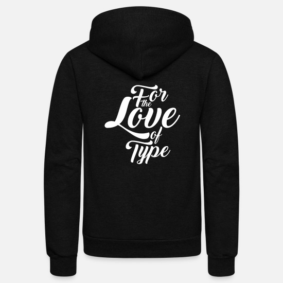 Typeface Hoodies & Sweatshirts - For The Love of Type White - Unisex Fleece Zip Hoodie black