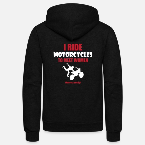 Motorcycle Hoodies & Sweatshirts - Motorcycle - I ride motorcycles to meet women (n - Unisex Fleece Zip Hoodie black