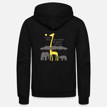 Weather The Weather Is Great Up Here - Unisex Fleece Zip Hoodie