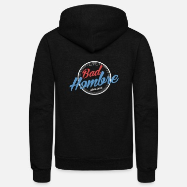 Bad Hombre Shirt - President 2016 Shirt - Unisex Fleece Zip Hoodie
