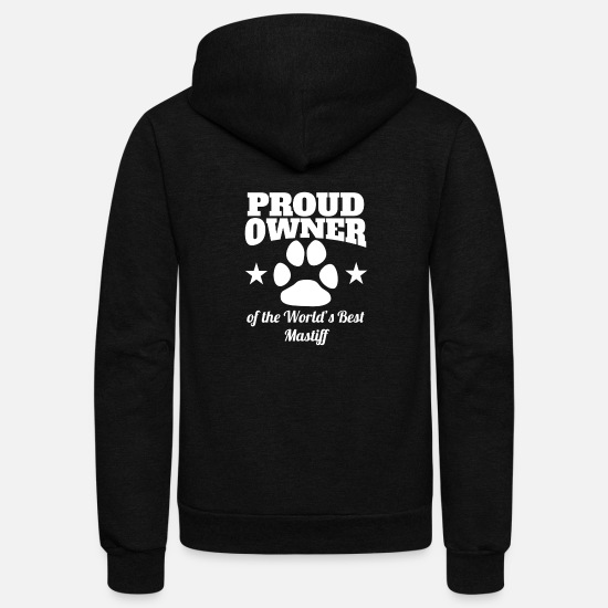 Best Hoodies & Sweatshirts - Proud Owner Of The World's Best Mastiff - Unisex Fleece Zip Hoodie black