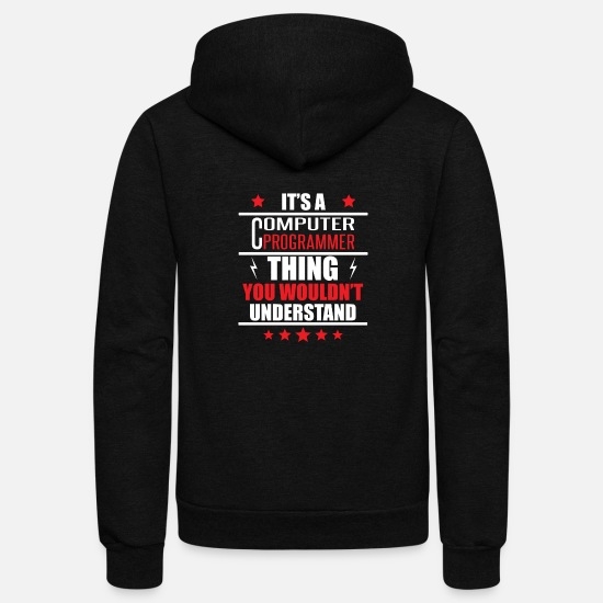 Computer Hoodies & Sweatshirts - It's A Computer Programmer Thing - Unisex Fleece Zip Hoodie black