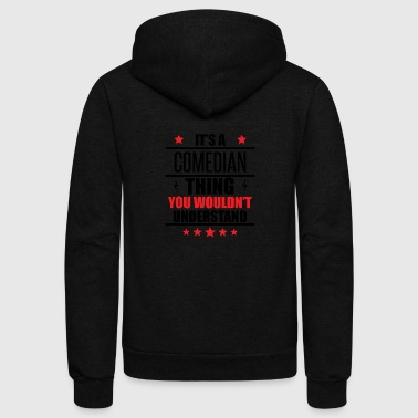 It's A Comedian Thing - Unisex Fleece Zip Hoodie