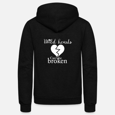 Broken Heart Wild hearts can't be broken - Unisex Fleece Zip Hoodie