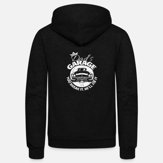 Ink Hoodies & Sweatshirts - Dad's garage - You break it. He'll fix it - Unisex Fleece Zip Hoodie black