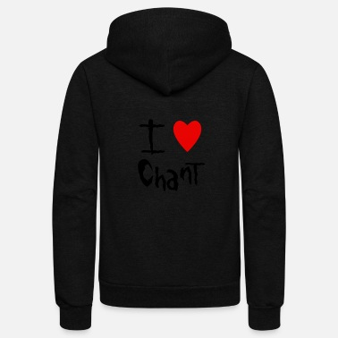 Chant Chant I love - Unisex Fleece Zip Hoodie