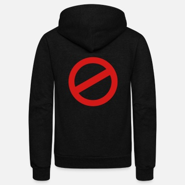 Prohibition prohibition sign - Unisex Fleece Zip Hoodie