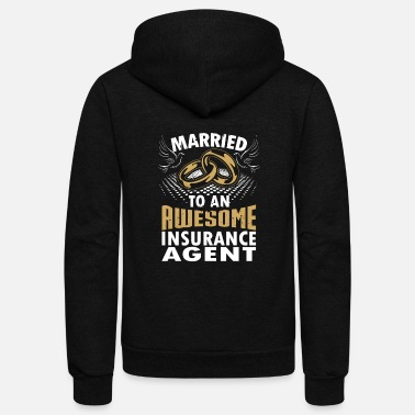 Insurance Married To An Awesome Insurance Agent - Unisex Fleece Zip Hoodie
