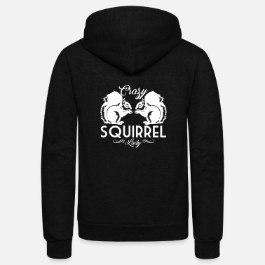Squirrel Crazy Squirrel Lady Shirt - Unisex Fleece Zip Hoodie