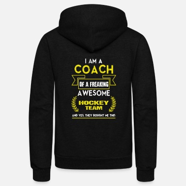 Coach Coach Of A Freaking Awesome Hockey Team T Shirt - Unisex Fleece Zip Hoodie