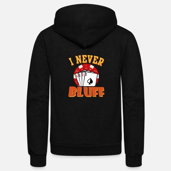 Never Hoodies & Sweatshirts - I Never Bluff - Unisex Fleece Zip Hoodie black