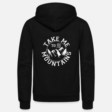 Outdoor Take Me to the Mountains Outdoors Hiking Camping… - Unisex Fleece Zip Hoodie