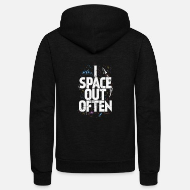 Spaceman I Space Out Often - Funny Spaceman Student - Unisex Fleece Zip Hoodie