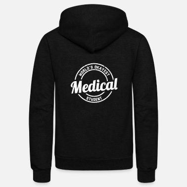Student The Worlds Okayest Medical Student - Unisex Fleece Zip Hoodie