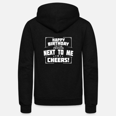 Birthday Greeting birthday cheers greeting gift idea - Unisex Fleece Zip Hoodie