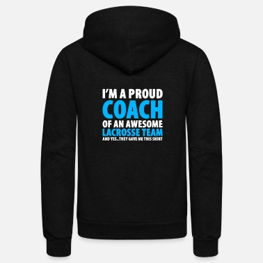 Coach I'm A Proud Coach Of An Awesome Lacrosse Team - Unisex Fleece Zip Hoodie