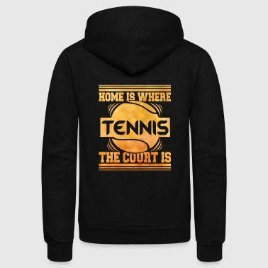 Home is where the tennis court is - Tennis - TB - Unisex Fleece Zip Hoodie