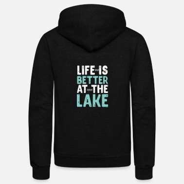 Lake Life Is Better At The Lake - Unisex Fleece Zip Hoodie