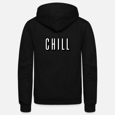 Chill Chill - Funny - Total Basics - Unisex Fleece Zip Hoodie