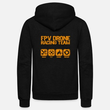 Drone Drone Team Racing Racer FPV Gift Present Idea - Unisex Fleece Zip Hoodie
