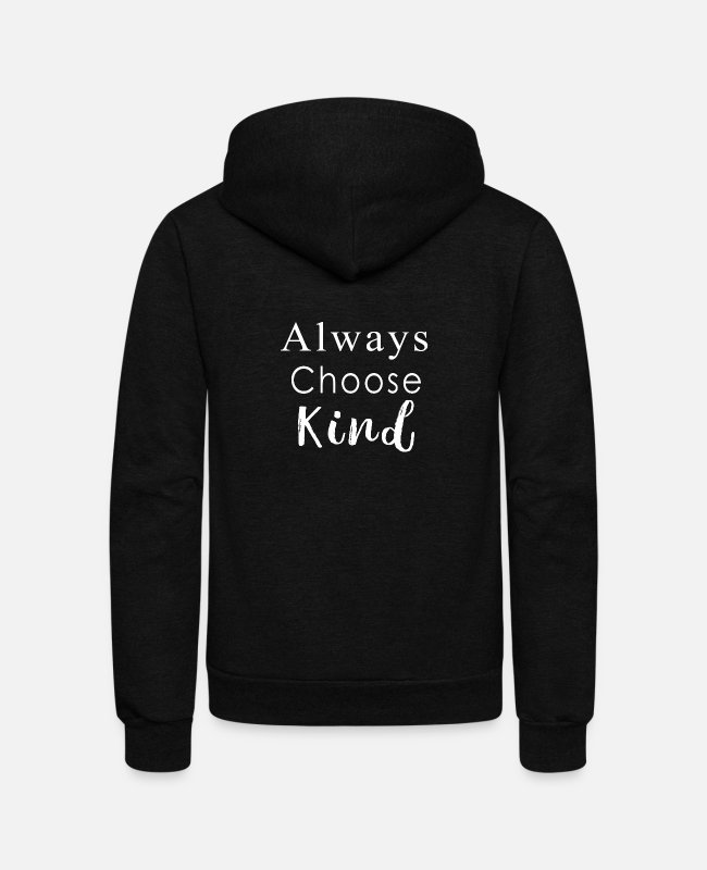 Teacher Hoodies & Sweatshirts - Cool Choose kind gift for teacher - Unisex Fleece Zip Hoodie black