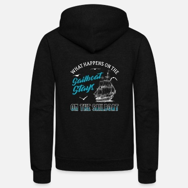 Sailboat What Happens On The Sailboat Stays On The Sailboat - Unisex Fleece Zip Hoodie