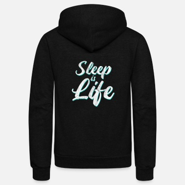 Sleeping Sleep Is Life - Unisex Fleece Zip Hoodie