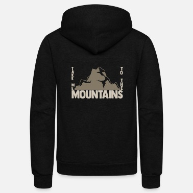 Take Take me to the Mountains christmas gift - Unisex Fleece Zip Hoodie