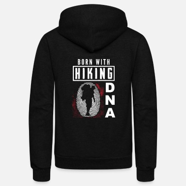 Hiking Born with Hiking DNA Take a Hike Hiker - Unisex Fleece Zip Hoodie