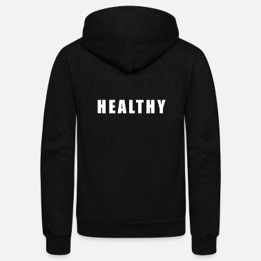 Healthy Healthy - Unisex Fleece Zip Hoodie