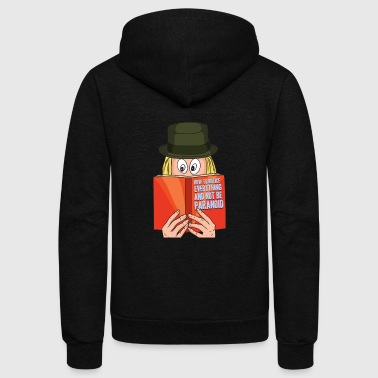 Paranoid How To Notice Everything And Not Be Paranoid - Unisex Fleece Zip Hoodie