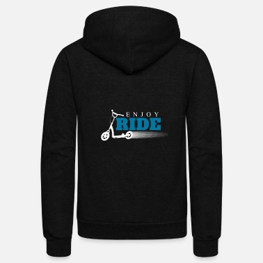 Scooter Enjoy the ride stunt scooter gift - Unisex Fleece Zip Hoodie