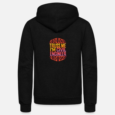 Truss Truss Me - Civil Engineer - D3 Designs - Unisex Fleece Zip Hoodie