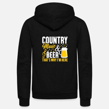 Beer Country Music and Beer, That's Why I'm Here, - Unisex Fleece Zip Hoodie