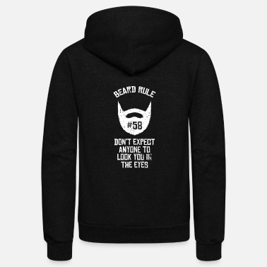 Beard Rule 58| Expect Anyone | Look in the Eyes - Unisex Fleece Zip Hoodie