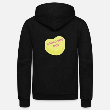Valentine's Day Could You Not | Anti Valentine Sweetheart Candy - Unisex Fleece Zip Hoodie