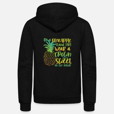 Prohibition Be a Pineapple | sweet botanical & fruitarian gift - Unisex Fleece Zip Hoodie