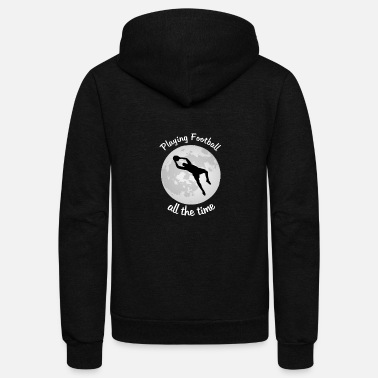 Goalkeeper Soccer Playing football all time goalkeeper keeper - Unisex Fleece Zip Hoodie