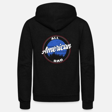 United All American Dad 4th of July Father's Day USA - Unisex Fleece Zip Hoodie