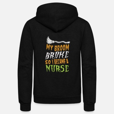Witch So I became a nurse - Unisex Fleece Zip Hoodie