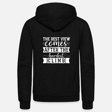 Flower Inspirational Quotes The Best View Comes After - Unisex Fleece Zip Hoodie