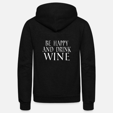 Drink Wine Drink Wine - Unisex Fleece Zip Hoodie