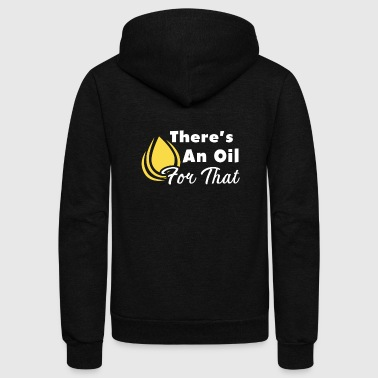 There's An Oil For That Esential Oils Shirt - Unisex Fleece Zip Hoodie