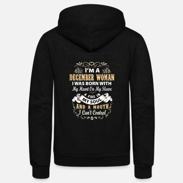 December I'm a december woman I was born with my heart - Unisex Fleece Zip Hoodie