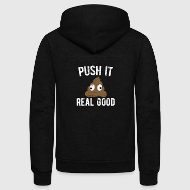 Push It Real Good Poop - Unisex Fleece Zip Hoodie