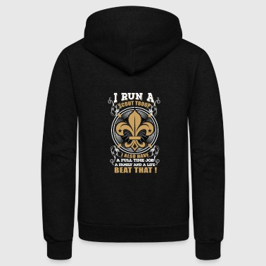 I Run Scout Troop, I Have Full Time Job Family And Life - Unisex Fleece Zip Hoodie