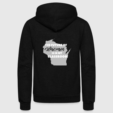 Classroom The Future of Wisconsin - My Classroom - Unisex Fleece Zip Hoodie