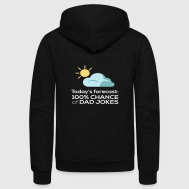 Dad Jokes Chance of Dad Jokes Funny Jokes - Unisex Fleece Zip Hoodie