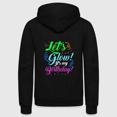 Let's Glow It's My Birthday Glowing Effect Glow - Unisex Fleece Zip Hoodie