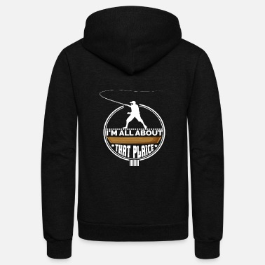 Plaice All About that PLaice fishing gift - Unisex Fleece Zip Hoodie